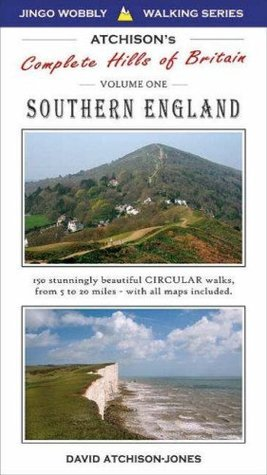 Atchisons Walks: The Complete Hills of Britain: Southern England - 150 Circular Walks v. 1 (Jingo Wobbly Walking Series)  by  David Atchison-Jones