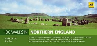 Northern England (AA 100 Walks in)  by  Various