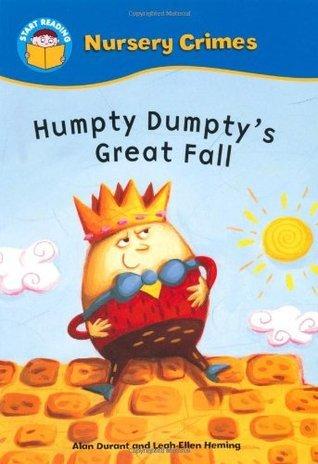 Start Reading: Nursery Crimes: Humpty Dumptys Great Fall Alan Durant