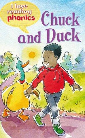 Chuck & Duck (I Love Reading Phonics Level 2) Sam Hay