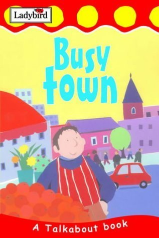 Busy Town  by  Lorraine Horsley