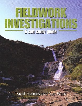 Fieldwork Investigations: A Self Study Guide Sue Warn