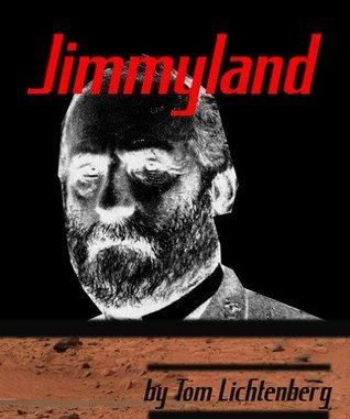 Jimmyland  by  Tom Lichtenberg