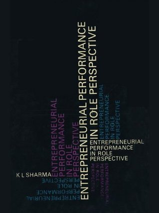 Entrepreneurial Performance In Role Perspective  by  Krishna Lal Sharma
