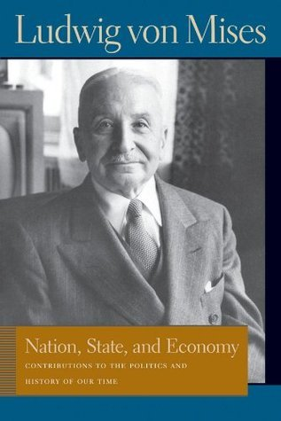 Nation, State, and Economy (NONE)  by  Ludwig von Mises