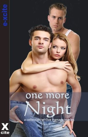 One More Night - an Xcite Books collection of five erotic menage stories Sommer Marsden
