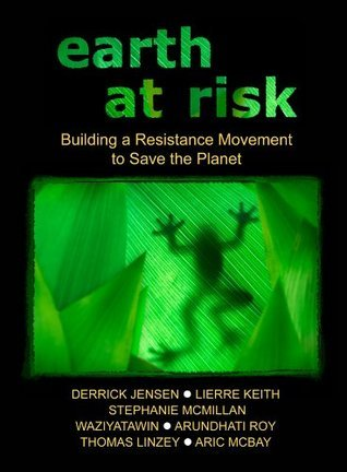 Earth at Risk  by  Derrick Jensen