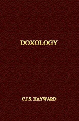 Doxology  by  C.J.S. Hayward
