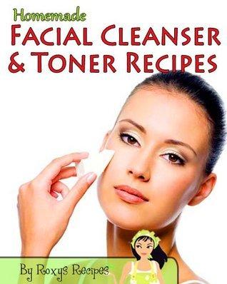 Homemade Facial Cleanser And Toner Recipes Roxys Recipes