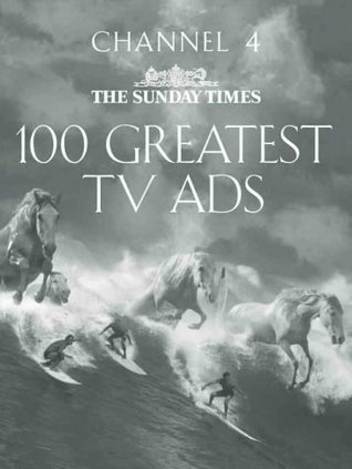 Sunday Times 100 Greatest TV Ads  by  Mark Robinson