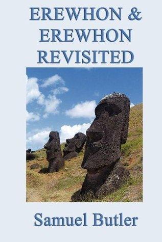 Erewhon & Erewhon Revisited Samuel Butler