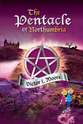 The Pentacle of Northumbria  by  Victor L. Moore