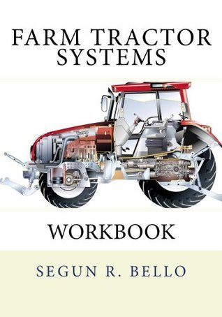 Farm Tractor Systems Workbook  by  Segun Bello