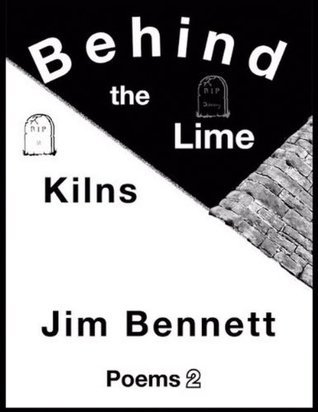 Behind the Lime Kilns Jim    Bennett