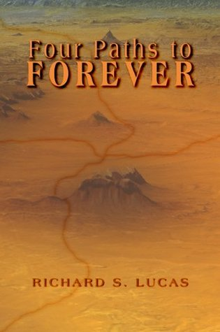 Four Paths to Forever  by  Richard S. Lucas