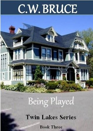 Being Played: Twin Lakes Series Book 3  by  C.W. Bruce