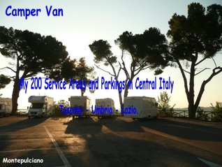 Camper Van   :   My 200 service areas and parkings in central Italy Tuscany, Umbria, Lazio).  by  Annette Lacroix