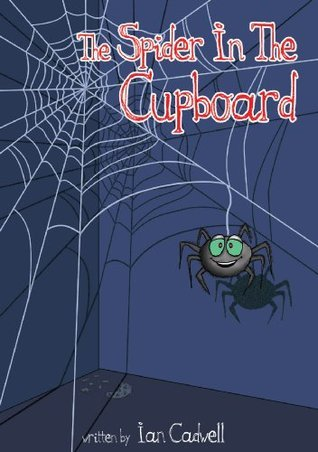 The Spider In The Cupboard Ian Cadwell