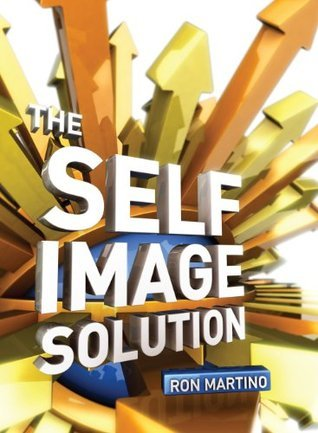 The Self Image Solution  by  Ron Martino