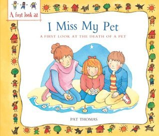 A First Look At: The Death of a Pet: I Miss My Pet Pat Thomas