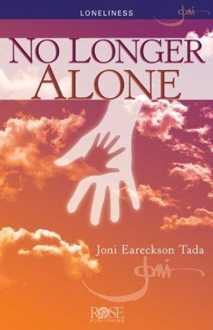 No Longer Alone Joni Eareckson Tada