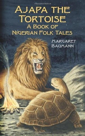 Ajapa the Tortoise: A Book of Nigerian Folk Tales Margaret Baumann
