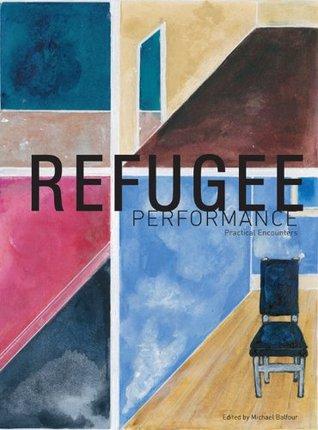 Refugee Performance Michael Balfour