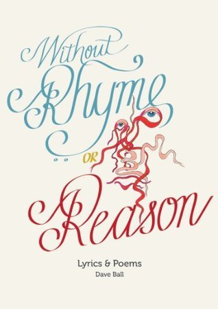 Without Rhyme or Reason  by  Dave Ball