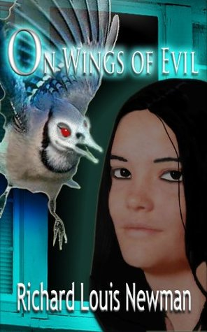 On Wings of Evil  by  Richard Louis Newman