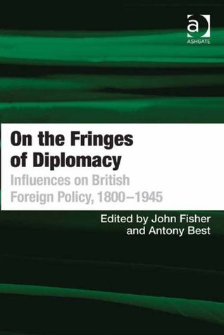 On the Fringes of Diplomacy  by  John Fisher
