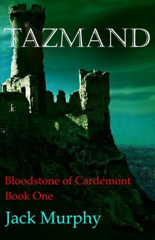 Tazmand (Book One: Bloodstone of Cardemont Series - a young adult fantasy adventure) Jack Murphy