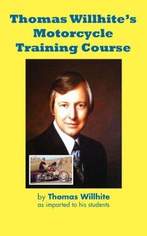 Motorcycle Training Manual  by  Thomas Willhite