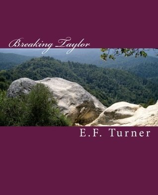 Breaking Taylor (Taylor Saga)  by  Evelyn Turner