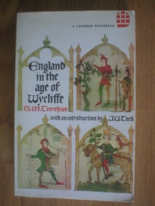 England In The Age Of Wycliffe George Macaulay Trevelyan