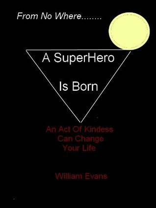 A Superhero Is Born  by  William Evans