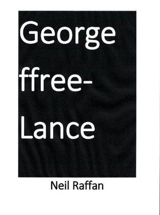 George ffree-Lance  by  Neil Raffan