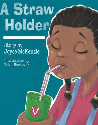 A Straw Holder  by  Joyce McKenzie