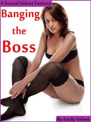 Banging the Boss  by  Emily Velvet