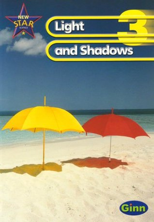 New Star Science 3: Light and Shadows: Pupils Book  by  Rosemary Feasey