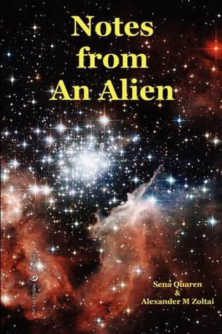 Notes from An Alien: A Message for Earth  by  Alexander Zoltai