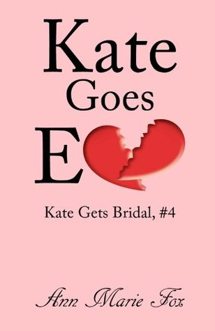 Kate Goes Ex (Kate Gets Bridal, Episode 4) Ann Marie Fox