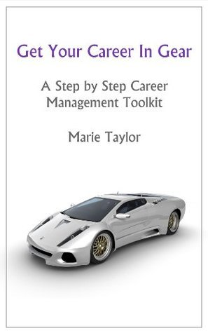 Get Your Career In Gear  by  Marie Taylor
