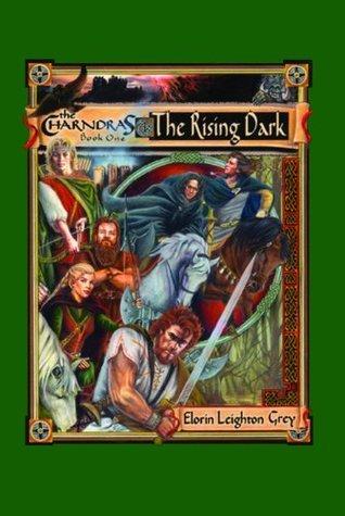 The Rising Dark (The Charndras, #1) Elorin Leighton Grey