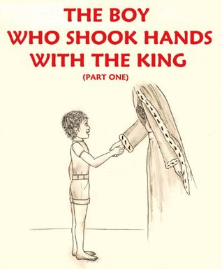 The Boy Who Shook Hands With The King (Part One)  by  The John Barr Trust