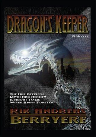 Dragons Keeper: A Novel Rik Berryere
