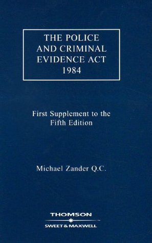 The Police and Criminal Evidence ACT 1984: First Supplement to the Fifth Edition  by  Michael Zander