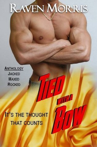 Tied with a Bow Anthology, Vol. 1 Raven Morris