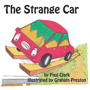 The Strange Car: Car Park Parables  by  Paul Clark