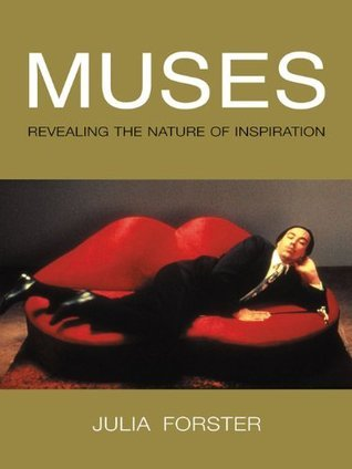 Muses - Revealing the Nature of Inspiration (Pocket Essential series) Julia Forster