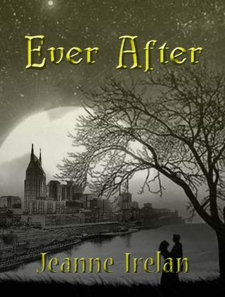 Ever After (A Foxhill Series Novel)  by  Jeanne Irelan